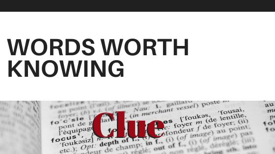 Words Worth Knowing: Clue
