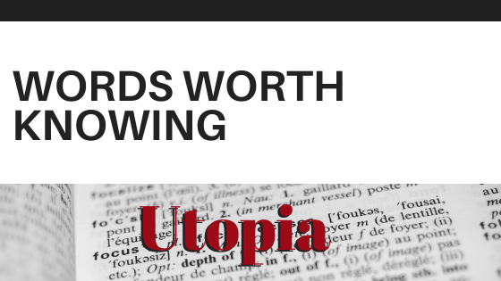 Words Worth Knowing: Utopia