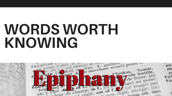 Words Worth Knowing: Epiphany